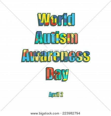 2 April as World Autism Day. Color label. Vector illustration on isolated background.