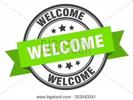 Welcome Label. Welcome Green Band Sign. Welcome