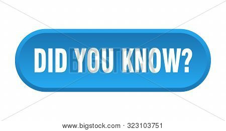 Did You Know Button. Did You Know Rounded Blue Sign. Did You Know