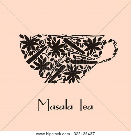 Vector Tea Cup Consists Of Spices With Masala Tea Text Sign. Cup Concept With Spice Silhouettes. Ful