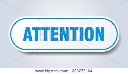 Attention Sign. Attention Rounded Blue Sticker. Attention