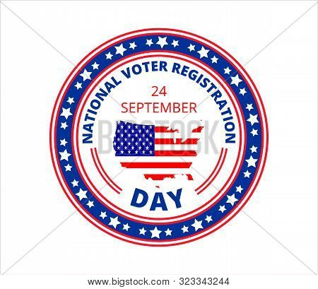 National Voter Registration Day In Usa In September 24. Slogan Calling To Take Part In Elections.