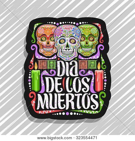 Vector Logo For Dia De Los Muertos, Black Decorative Tag With Illustration Of 3 Creepy Smiling Skull