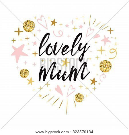 Mothers Day Vector Greeting Card. Text Lovely Mum Romantic Abstract Hand Drawn Ornament Banner Print