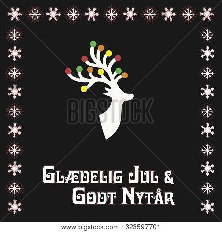 Vector illustration with reindear and text in danish (Denmark, Danmark) Gladelig Jul och Godt Nytår, means Merry Christmas and Happy New year. poster