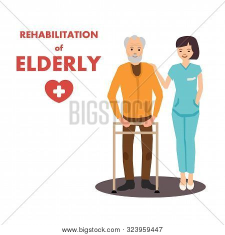 Rehabilitation For Elderly In Rehab Center Advert. Nurse Helps Disabled Old Man To Use Walker. Docto
