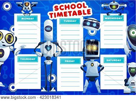 Kids Timetable Schedule With Cartoon Robots. School Lessons Vector Weekly Planner Design With Artifi
