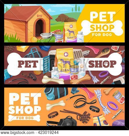 Pet Shop Banners, Dog Pet Care Items And Toys. Vector Ad Promo Cards With Zoo Shop Goods For Doggy P