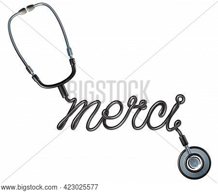 Healthcare Thank You As A French Word With A Doctor Stethoscope Shaped As A Thankyou Text As A Symbo