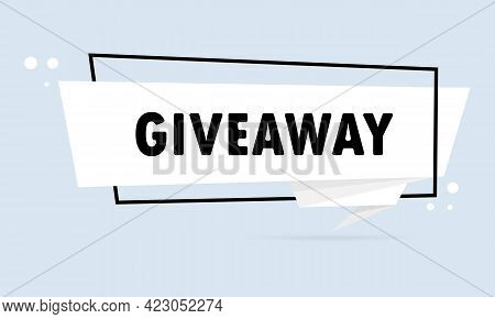 Giveaway. Origami Style Speech Bubble Banner. Sticker Design Template With Giveaway Text. Vector Eps