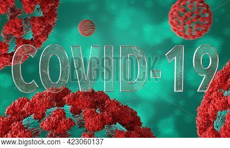 Coronavirus Disease Covid-19 Infection Medical 3d Illustration. Pandemic Risk Background.