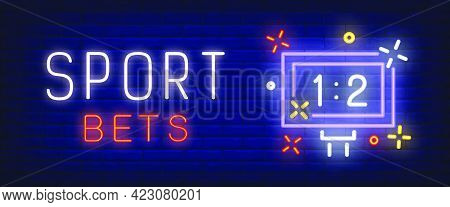 Sport Bets Neon Text With Scoreboard. Sport And Betting Advertisement Design. Night Bright Neon Sign