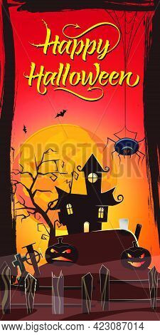 Happy Halloween Lettering. Haunted House, Pumpkins And Spider At Graveyard In Red Moonlight. Hallowe