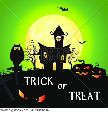 Trick Or Treat Lettering With Moon, Pumpkins And Castle. Invitation Or Advertising Design. Typed Tex