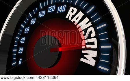 Ransom Threat Rising Speedometer Extortion Pay Demanded Money 3d Illustration