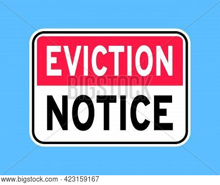 House Eviction Notice Legal Document Icon Sign Vector Illustration Flat Style Design. Notice To Vaca
