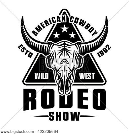 Cowboy Rodeo Show Vector Monochrome Emblem, Badge, Label, Logo Or Apparel Design With Buffalo Skull