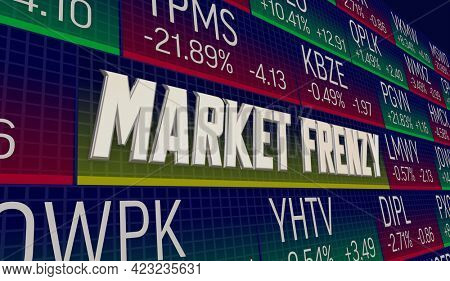Market Frenzy High Volume Activity Trades Stock Prices Rise Up 3d Illustration