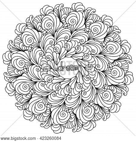 Mandala With Inspirational Phrase Dream In The Center, Meditative Zen Coloring Page With Curls And W