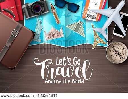 Travel Vector Design. Let's Go Travel Around The World Text In Wood Space Background With Traveler E