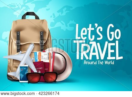 Travel Vector Template Design. Let's Go Travel Around The World Text In Blue Map Background For Trip