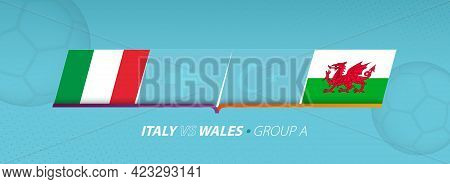 Italy - Wales Football Match Illustration In Group A. Vector Flags.