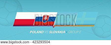 Poland - Slovakia Football Match Illustration In Group E. Vector Flags.