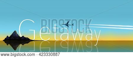 Here Is Typography And Art In A Travel Getaway Headline That Includes An Airliner And Sun And Clouds