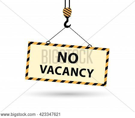 Construction Hook Holds A No Vacancies Sign. Vector Illustration In Flat Style.