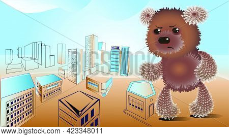 Big Teddy In Town..vector Illustration, Children's Toys In A Real Environment. A Large Abstract City