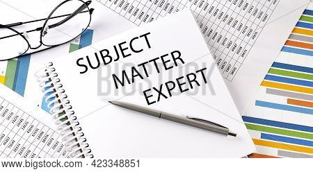 Notebook With Text Subject Matter Expert . Diagram And White Background, Business