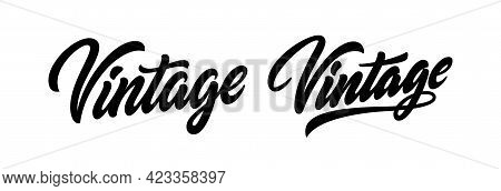 Word Vintage. Hand Lettering For Design Of T-shirt, Hoody, Cap. Tee Slogan Design In Modern Calligra