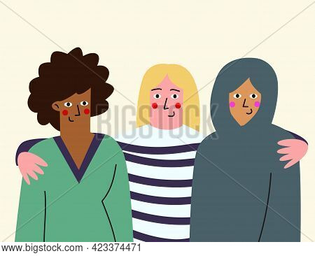 Girls Of Different Nationalities Stand Together. Girls Hug, Women's Friendship, Women's Support, Sol