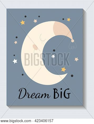 Cute Sticker Of Sleeping Moon With Dream Big Lettering On Blue Background. Concept Of Positive Short