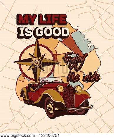 Cute Vintage Sticker With Car With Map On The Background And Life Is Good Lettering. Concept Of Olds