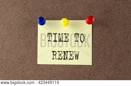 Time To Renew Text Written On The Message Board.
