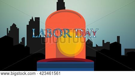 Digitally generated image of labor day text over siren light against silhouette of cityscape. american labor day celebration concept