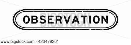 Grunge Black Observation Word Rubber Seal Stamp On White Background
