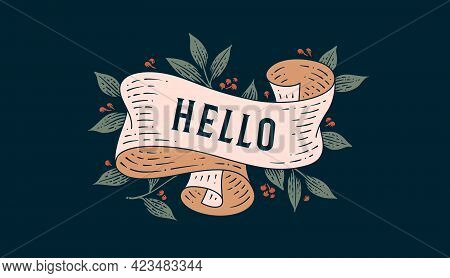 Hello. Retro Greeting Card With Ribbon And Text Hello. Old Ribbon Banner In Engraving Style. Old Sch