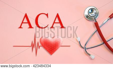 Aca - Affordable Care Act - Concept With Stethoscope And Heart Shape On A Red Background