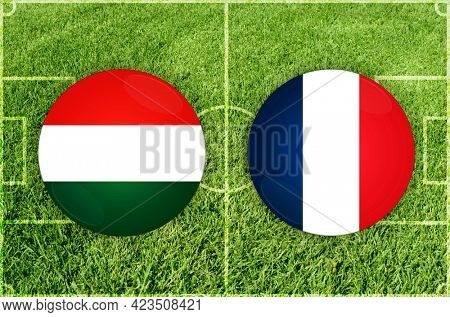 Concept for Football match Hungary vs France