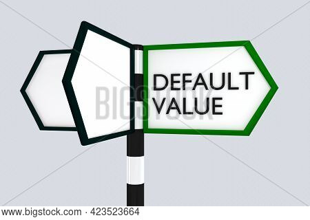 3d Illustration Of Three Road Signs And The Script Default Value On One Of Them, Isolated Over Gray