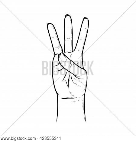 Three Raised Fingers. Fingers Showing Number Three To Express The Quantity. Sketch Vector Illustrati
