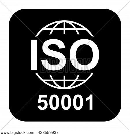 Iso 50001 Icon. Energy Management. Standard Quality Symbol. Vector Button Sign Isolated On Black Bac