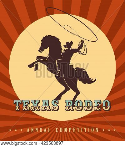 Vintage Rodeo Poster. Silhouette Of Cowboy With Lasso Ride A Wild Horse. Vector Illustration.