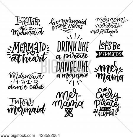 Set Of Hand Written Black Lettering Positive Quote About Mermaid And Pirates, Linear Trendy Calligra