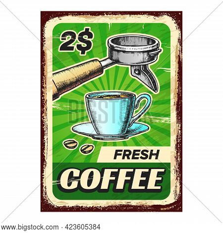 Fresh Coffee Creative Advertising Poster Vector. Coffee Beans, Energy Drink Cup And Coffeemaker Filt