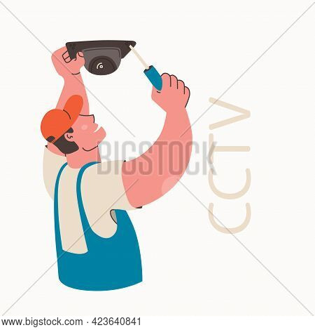 Installing Cctv. Technical Worker Installs A Video Camera. Security Camera. Vector Flat Isolated Ill