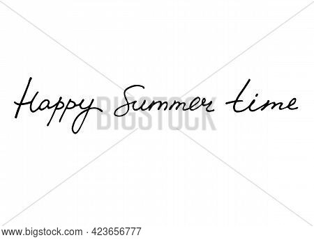 Happy Summer Time Handwritten Quote. Continuous Script Cursive