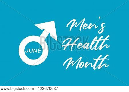 Men's Health Month Typography On Blue Background. World Men's Awareness Month For Good Health.